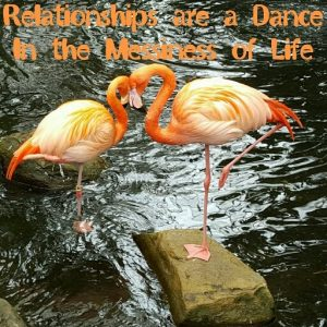 Relationships are a Dance in the Messiness
