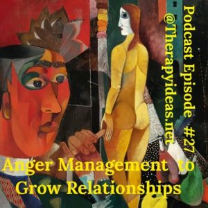 Anger Management to Grow Relationships