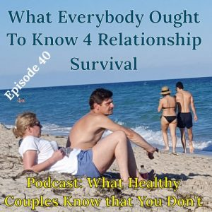 What Everybody Ought to Know for Relationship Survival