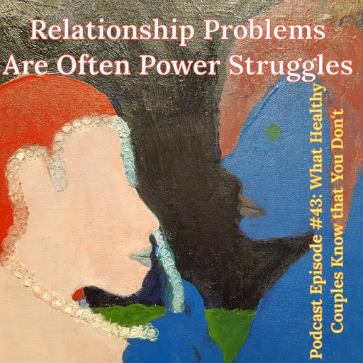 power, power struggles, arguing, fighting, problems, issues, married, marriage, podcast