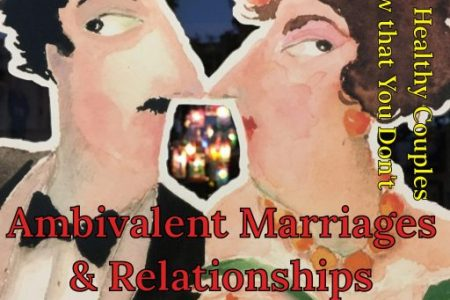 Ambivalent About Marriage & Relationships?: Wondering Whether to Leave or Stay?