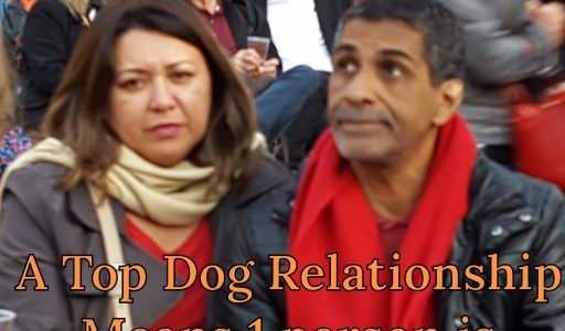 Truth Can Vanish in a Top Dog Relationship, Are You in One?