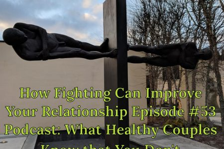 Fighting Can Improve Your Relationship & Be Useful