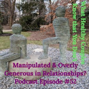 Manipulated & Overly Generous in Relationships?