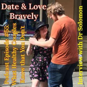 Dating & Learn To Love Bravely; Interview with Dr.Solomon