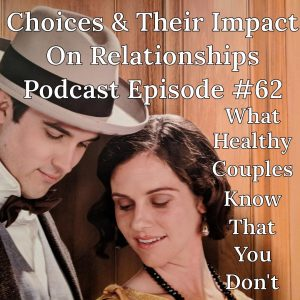 choice, choices, couples, healthy, lifeisfullofchoices, relationship, relationships